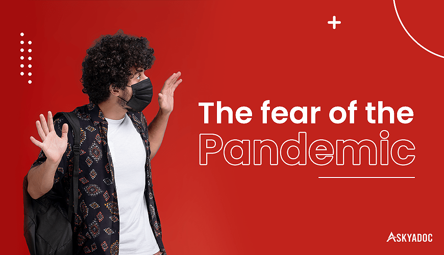 The fear of the Pandemic